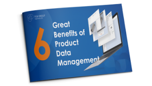 Guide: 6 great benefits of product data management